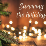 christmas is coming - surviving the holidays
